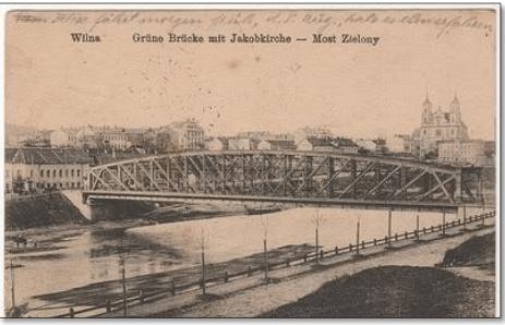Vilniaus Žaliasis tiltas, 1916 m.Iš H.Kebeikio kolekcijos, 2011.